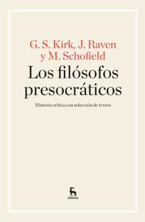 Los filósofos presocráticos. Historia crítica con selección de textos
