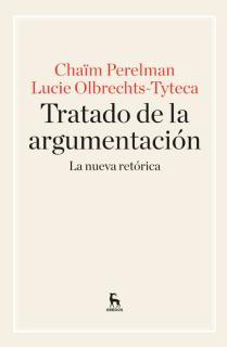 Tratado de la argumentación. La Nueva Retórica