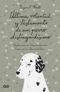 Última voluntad y testamento de un perro distinguidísimo