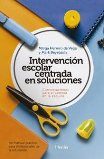 Intervención escolar centrada en soluciones: conversaciones para el cambio en la escuela.