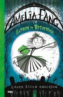 Amelia Fang 3. Amelia y el ladrón de recuerdos