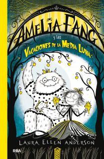 Amelia Fang 4. Amelia y las vacaciones de la media luna