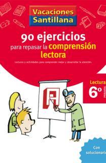 VACACIONES SANTILLANA 6 PRIMARIA 90 EJERCICIOS PARA MEJORAR LA COMPRENSION LECTORA