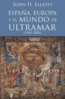 España, Europa y el mundo de ultramar (1500-1800)