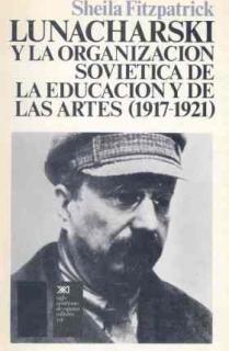 Lunacharski y la organización soviética de la educación y de las artes. (1917-1921)