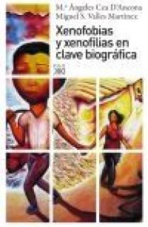 XENOFOBIAS Y XENOFILIAS EN CLAVE BIOGRÁFICA