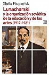 Lunacharski y la organización soviética de la educación y de las artes (1917-1921)