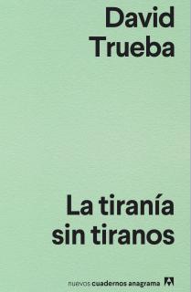 La tiranía sin tiranos
