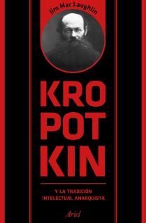Kropotkin y la tradición intelectual anarquista