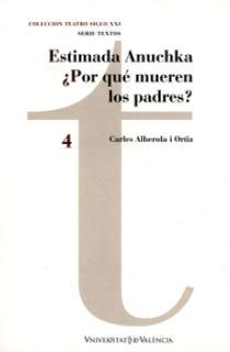 Estimada Anuchka / ¿Por qué mueren los padres?