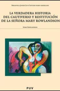 La verdadera historia del cautiverio y restitución de la señora Mary Rowlandson