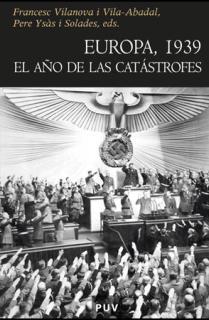 EUROPA 1939/EL AÑO DE LAS CATASTROFES