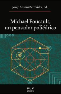 Michael Foucault, un pensador poliédrico