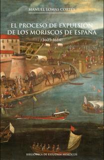 El proceso de expulsión de los moriscos de España, 2a ed.