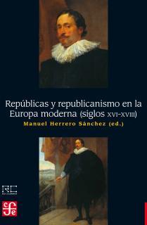 Repúblicas y republicanismo en la Europa moderna (siglos XVI-XVIII)