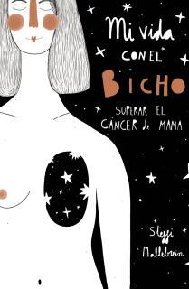 Mi vida con el bicho: superar el cáncer de mama