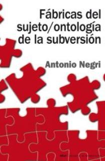 Fábricas del sujeto / ontología de la subversión