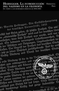 Heidegger. La introducción del nazismo en la filosofía
