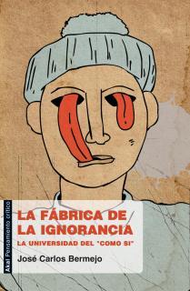 La fábrica de la ignorancia