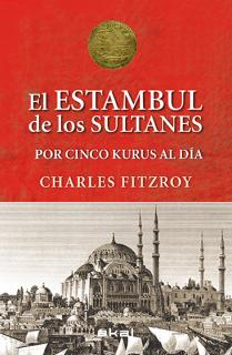 Los sultanes de Estambul por cinco kurus al día