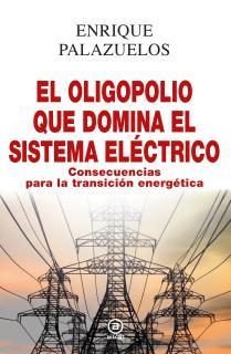 El oligopolio que domina el sistema eléctrico