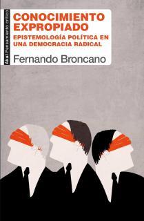 CONOCIMIENTO EXPROPIADO:EPISTEMOLOGIA POLITICA DEMOCRAC