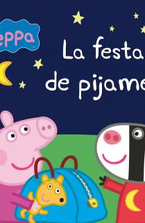 La festa de pijames (Un conte de La Porqueta Pepa)