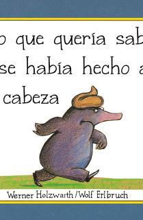 El topo que quería saber quién se había hecho aquello en su cabeza (libro de cartón) (Pequeñas manitas)
