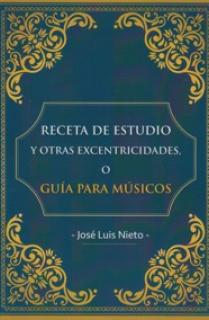 Receta de Estudio y Otras Excentricidades o Guía Para Músicos