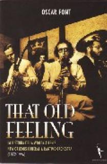 "THAT OLD FEELING : LA HISTORIA DE LA WOODY ALLEN""S NEW ORLEANS FUNERAL & RAGIME ORCHESTRA (1972-1996"