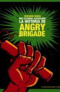 LA HISTORIA DE ANGRY BRIGADE. NOS ESTAMOS ACERCANDO