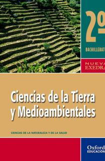 Ciencias de la Tierra y Medioambientales 2.º Bachillerato Nueva Exedra. Libro del alumno