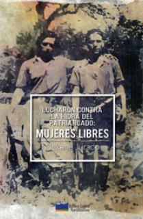 LUCHARON CONTRA LA HIDRA DEL PATRIARCADO: MUJERES LIBRES