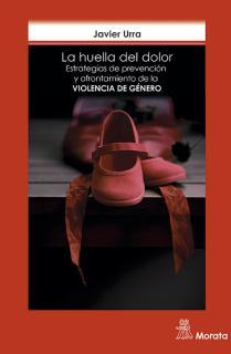 La huella del dolor. Estrategias de prevención y afrontamiento de la violencia de género