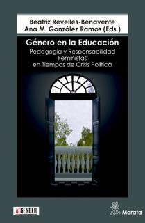 Género en la Educación. Pedagogía y Responsabilidad Feministas en Tiempos de Crisis Política