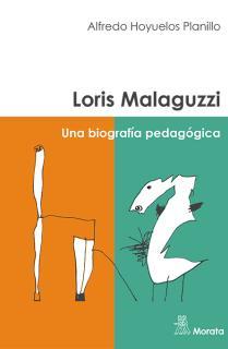 Loris Malaguzzi. Una biografía pedagógica