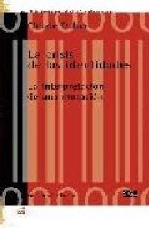 LA CRISIS DE LAS IDENTIDADES : LA INTERPRETACIÓN DE UNA MUTACIÓN