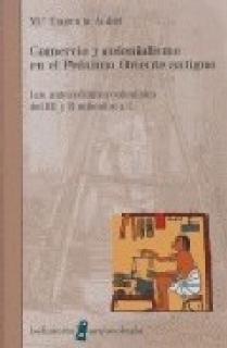 COMERCIO Y COLONIALISMO EN EL PRÓXIMO ORIENTE ANTIGUO : LOS ANTECEDENTES COLONIALES DEL III Y II MIL