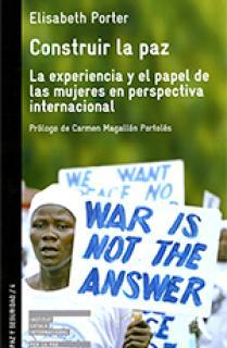 Construir la paz. La experiencia y el papel de las mujeres en perspectiva internacional