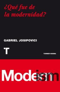 ¿Qué fue de la modernidad?