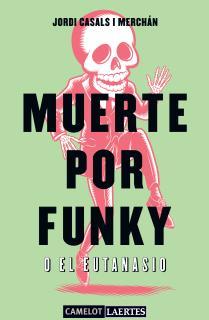 Muerte por Funky o el Eutanasio