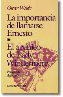La importancia de llamarse Ernesto. El Abanico de Lady Windermere