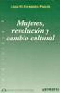 """MUJERES, REVOLUCIÓN Y CAMBIO CULTURAL : TRANSFORMACIONES SOCIALES """"VERSUS"""" MODELOS CULTURALES PERSIS"""