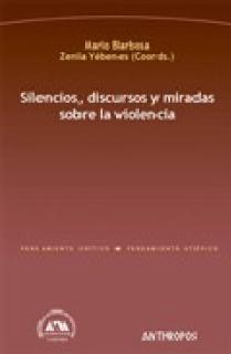 SILENCIOS, DISCURSOS Y MIRADAS SOBRE LA VIOLENCIA