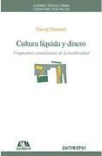 CULTURA LÍQUIDA Y DINERO : FRAGMENTOS SIMMELIANOS DE LA MODERNIDAD