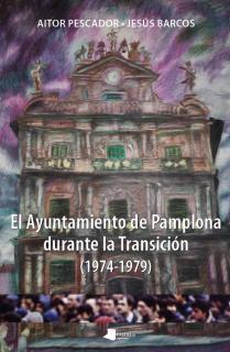 El Ayuntamiento de Pamplona durante la Transición (1974-1979)