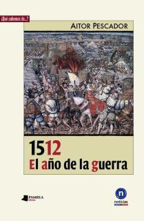 1512. El a_o de la guerra