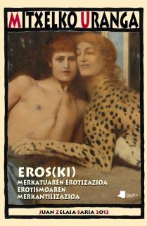 Eros(ki). Merkatuaren erotizazioa, erotismoaren merkantilizazioa