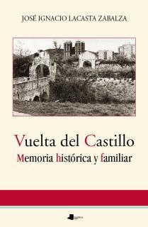Vuelta del Castillo. Memoria histãrica y familiar