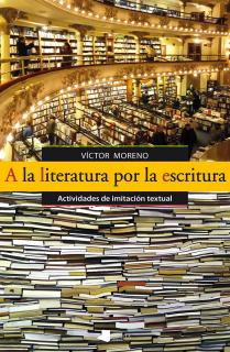 A la literatura por la escritura